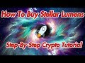 How To Buy Stellar Lumens (XLM) - Cryptocurrency