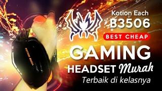 KOTION B3506 - SUARANYA NEMBUS KE HATI! :D | Best Cheap Gaming Headset