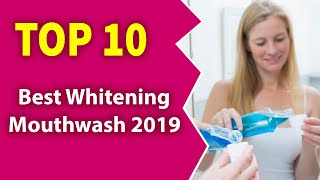 Best Whitening Mouthwash (2019) - Super White.