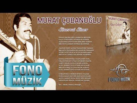 Murat Çobanoğlu - Söner Mi Söner