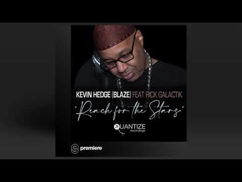 Premiere: Kevin Hedge Blaze ft. Rick Galactik - Reach For The Stars - Quantize Recordings