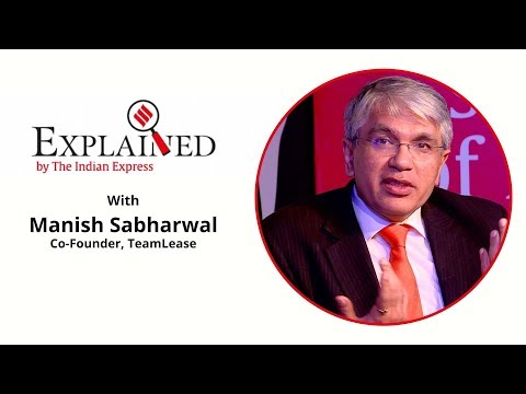 Express Explained: TeamLease Co-Founder Manish Sabharwal On Jobs In New India