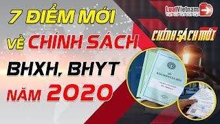 7 Điểm Mới Về Chính Sách BHXH, BHYT Năm 2020 | LuatVietnam