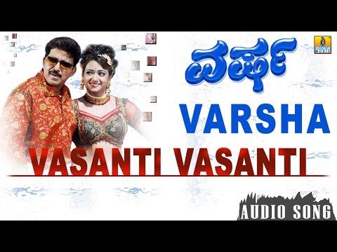 Vasanti Vasanti   Varsha Kannada Movie   Vishnuvardhan, Manya