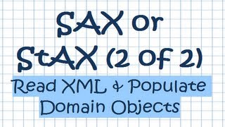 SAX or StAX (2 of 2) - Read XML & Populate Domain Objects
