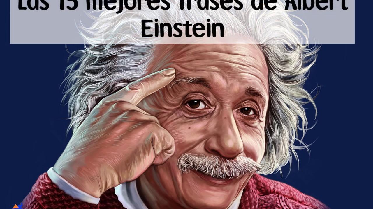 Las 15 Mejores Frases De Albert Einstein Sobre Educación