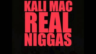 Kali Mac - Real Niggas