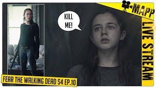 Fear The Walking Dead Season 4 Episode 10 REVIEW - MAPP LIVE WEEKLY!