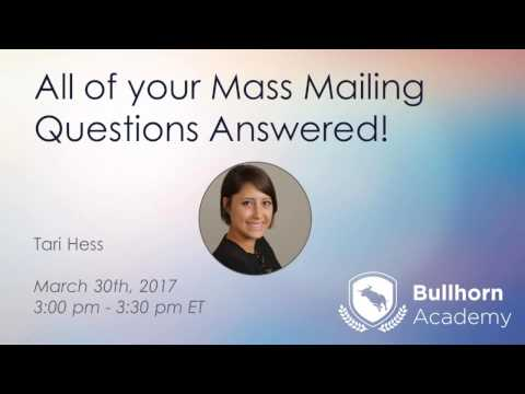 Bullhorn Academy Training Webinar: All of Your Mass Mailing Questions Answered