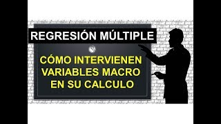 Uso de Variables Macroeconomicas en el Calculo de Regresion Multiple