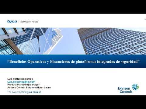 """Beneficios Operativos y Financieros de plataformas integradas de seguridad"""" por Johnson Controls"""