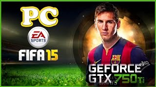 Fifa15 - PC Gameplay - GTX 750 TI -