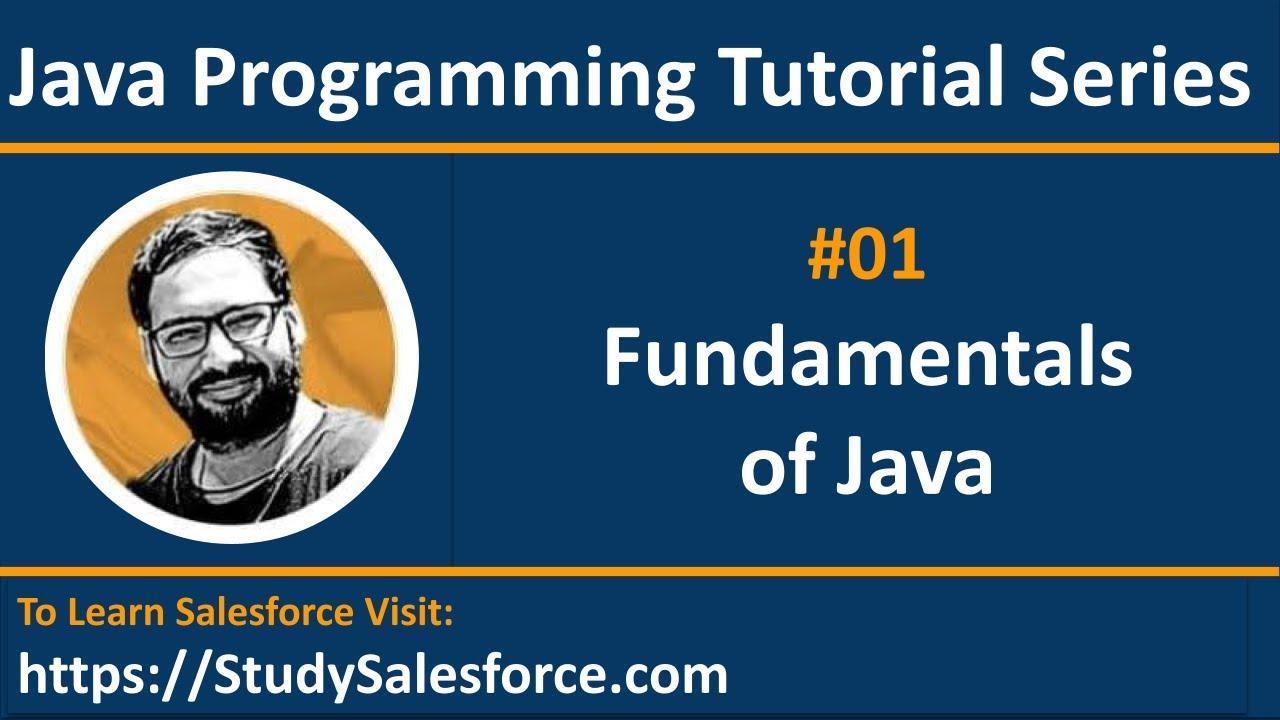 Top ten reasons for learning java programming language - 01 Java Fundamentals Learn Java Programming Language Tutorial By Sanjay Gupta