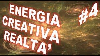 Energia Creativa della Realtà - Parte 4 IL POTERE DELLA PROGRAMMAZIONE INCONSCIA #4