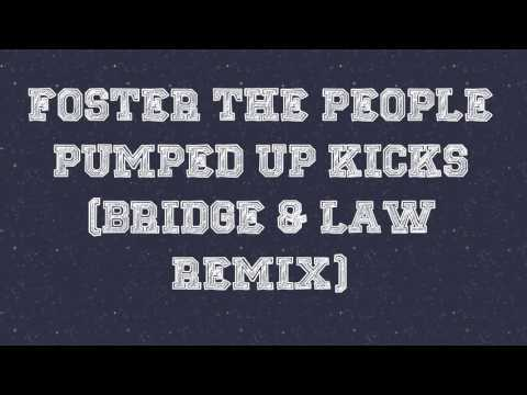 Foster The People - Pumped Up Kicks (Bridge & Law remix) [Extended]