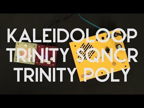 Kaleidoloop + Trinity SQNCR + Trinity POLY jam