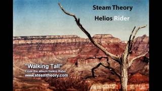 Steam Theory - Walking Tall (Album Track)