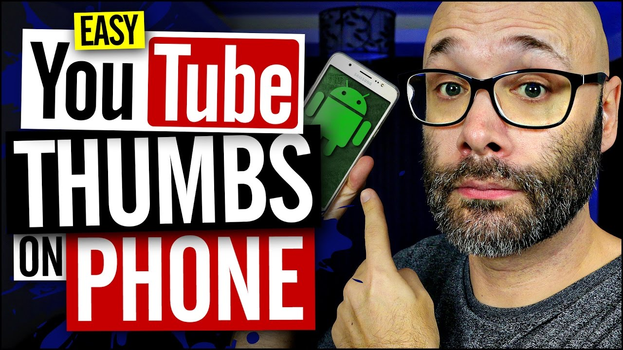 How To Make Youtube Thumbnails On Android With A Free App Youtube