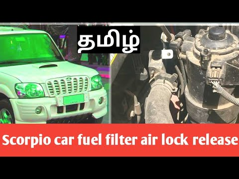 how to Scorpio fuel filter air lock release in தமிழ்