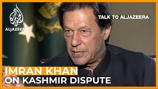 Imran Khan on 'genocide' in Kashmir and possible war with India | Talk to Al Jazeera