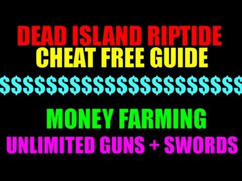Dead Island Riptide Cheat Free Money Farming Guide | Unlimited Guns & Swords | Infinite Cash! | (HD)