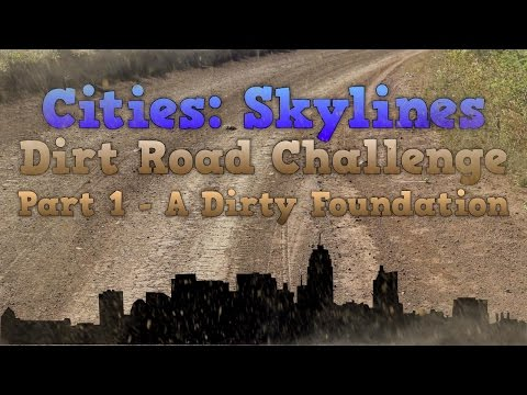 Cities: Skylines - Dirt Road Challenge Pt. 1