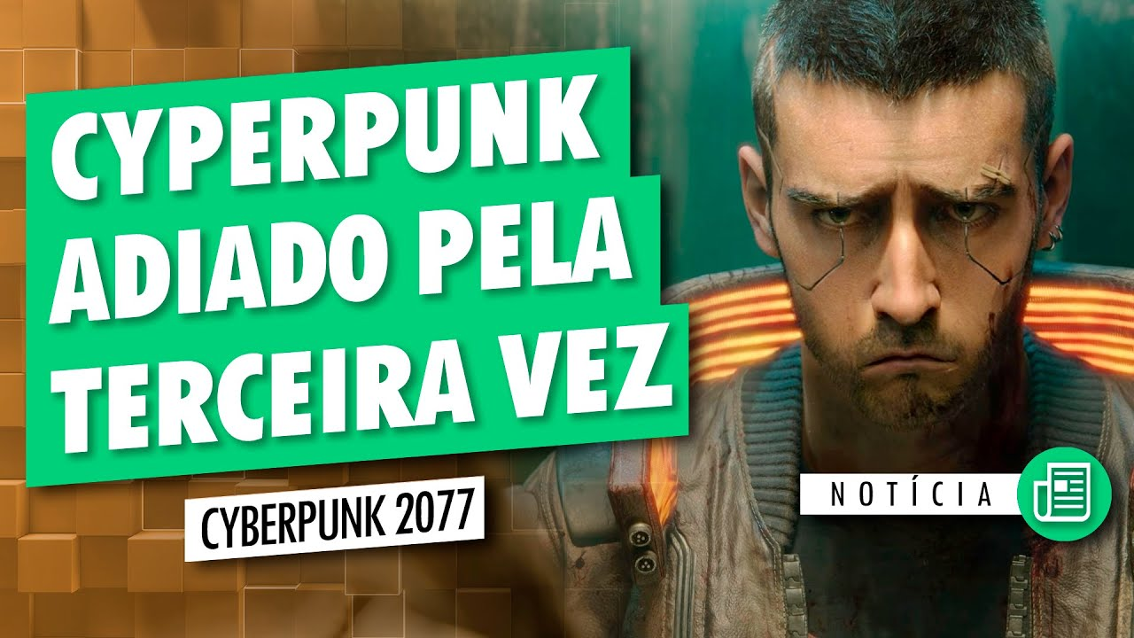 CYBERPUNK 2077 É ADIADO MAIS UMA VEZ!!!