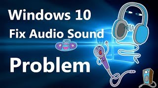 OFFICIAL Video:- Windows 10 Audio Problem Fixed... With the New Version of Audio Drives....