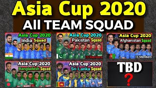 Asia Cup 2020 - All Teams 15 Members Squad   IND, BAN, PAK, SL, AFG Squad in Asia Cup 2020  