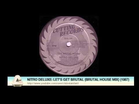 NITRO DELUXE: LET'S GET BRUTAL (BRUTAL HOUSE MIX) (1987)