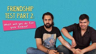 Friendship Test | Part 2 | What Will You Do For Your Friend? | Ok Tested