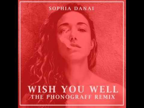 Sophia Danai - Wish You  Well (PhonoGraff Remix)