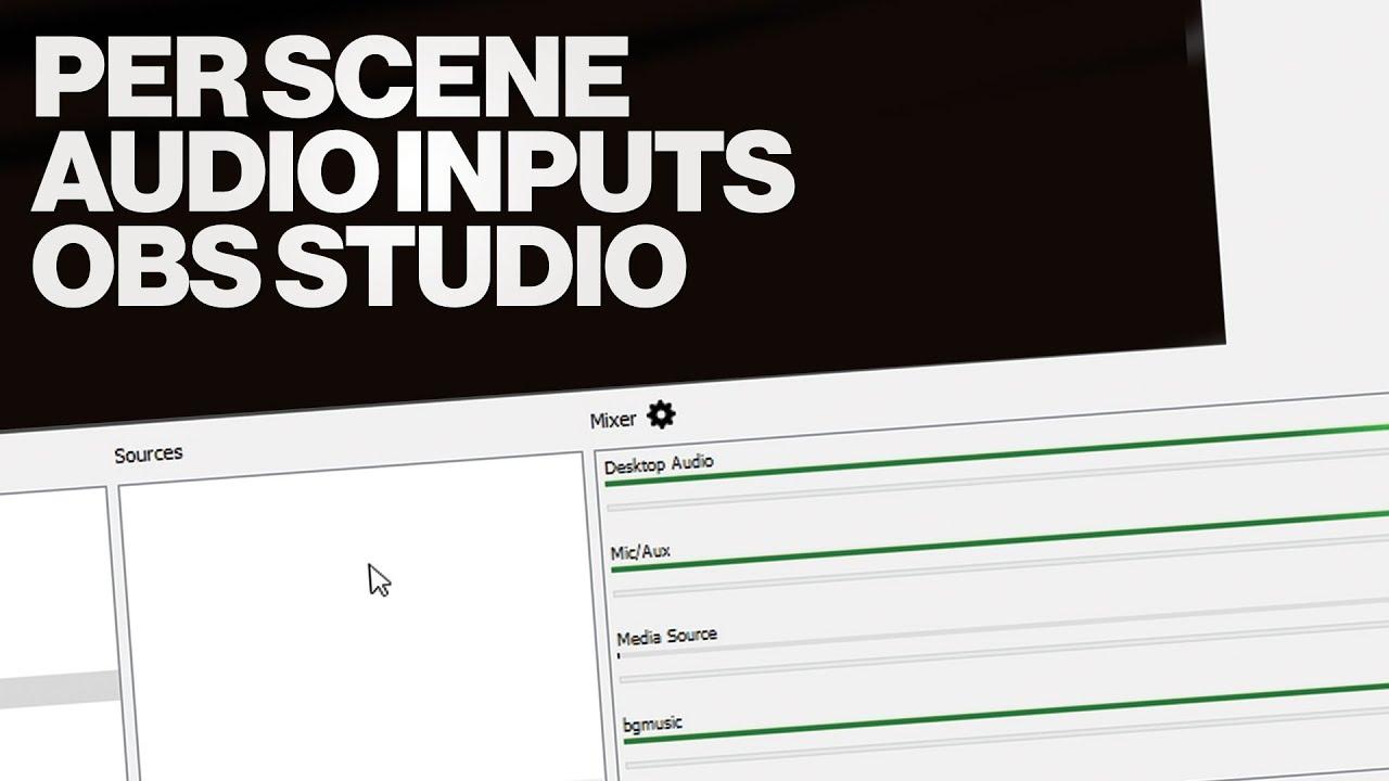 Per scene audio inputs in OBS Studio Tutorial