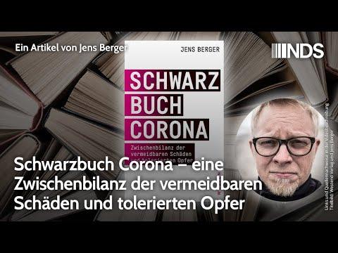 Schwarzbuch Corona – eine Zwischenbilanz der vermeidbaren Schäden und tolerierten Opfer. Jens Berger