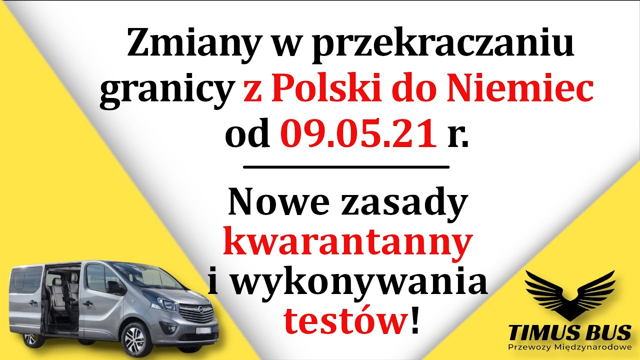 Od 09.05.21 r. zmiany w przekraczaniu granicy z Polski do Niemiec. Nowe zasady!   Timus Bus