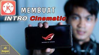 Cara Membuat INTRO CINEMATIC sederhana / KINEMASTER