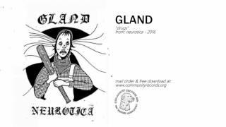 "Gland - ""Drugs"""