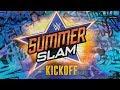 WWE SummerSlam Kickoff Aug. 20, 2017