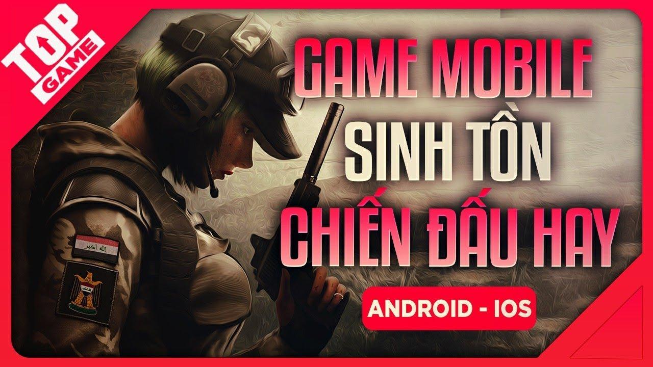 [Topgame] Top Game Sinh Tồn Chiến Đấu Hay Nhất Nên Chơi Dành Cho Android – IOS