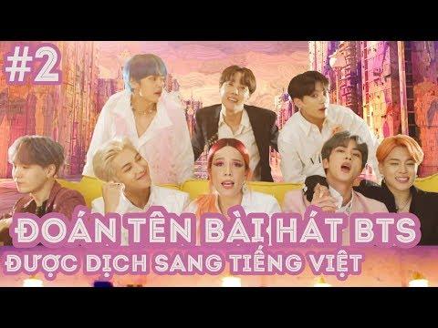 [Thử Thách] Đoán Tên Bài Hát BTS Khi Được Dịch Sang Tiếng Việt #2   K.D