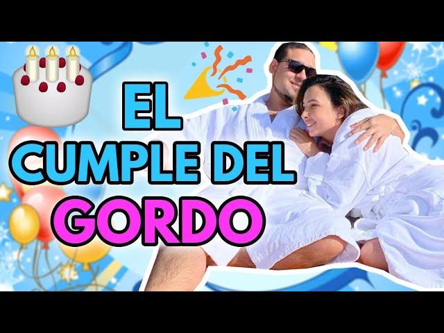 EL CUMPLEAÑOS DEL GORDOOO 🎉🎉 SUS REGALOS DE CUMPLEAÑOS 🎁😍 30 Abr 2019
