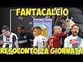 RESOCONTO 2^ GIORNATA DI FANTACALCIO - Fantacalcio 2017/18