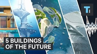 5 buildings of the future