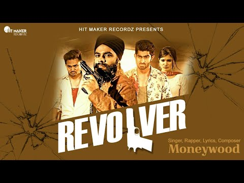 Revolver | Moneywood | Brand New Punjabi Song | Full Video