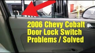 2006 Chevy Cobalt Door Lock Buttons Problems Youtube