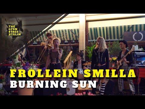 Frollein Smilla - Burning Sun-The Open Stage Berlin