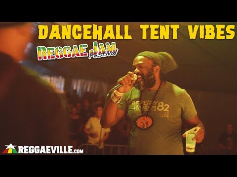 Dancehall Tent Vibes with Fantan Mojah, Wickerman & Bunny General @Reggae Jam Festival 2018