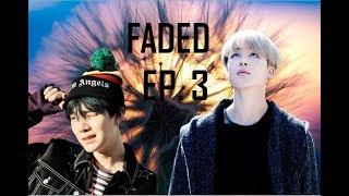 FADED/ EP.3/ YOONMIN/ FF
