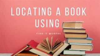 Locating a Book Usİng Find It @ UofSC