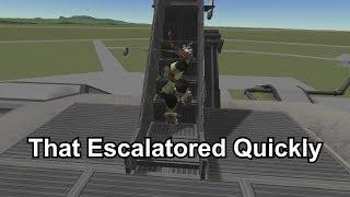KSP - That Escalatored Quickly